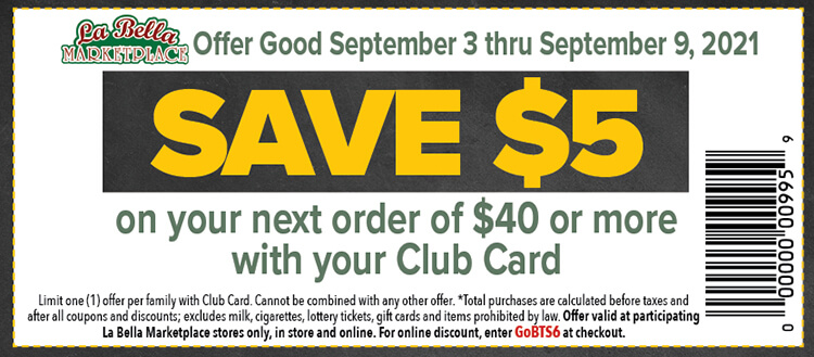 a coupon with text saying, save $5 on your next order of $40 or more with your club card. Offer good September 3rd thru September 9th, 2021